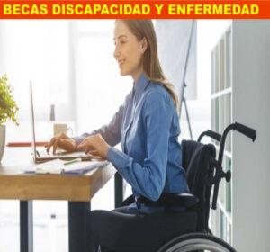 BECAS DISCAPACIDAD Y ENFERMEDAD